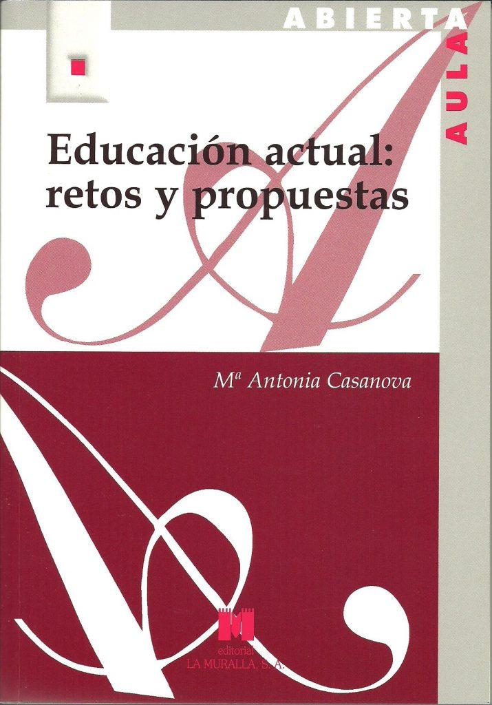 educacion actual retos propuestas María Antonia Casanova, la educación de calidad, integradora e inclusiva. Invitada de 10 en Edukalizando.