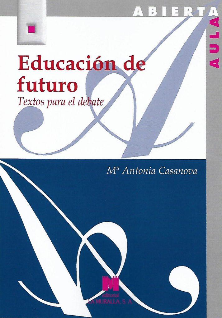 educacion de futuro María Antonia Casanova, la educación de calidad, integradora e inclusiva. Invitada de 10 en Edukalizando.
