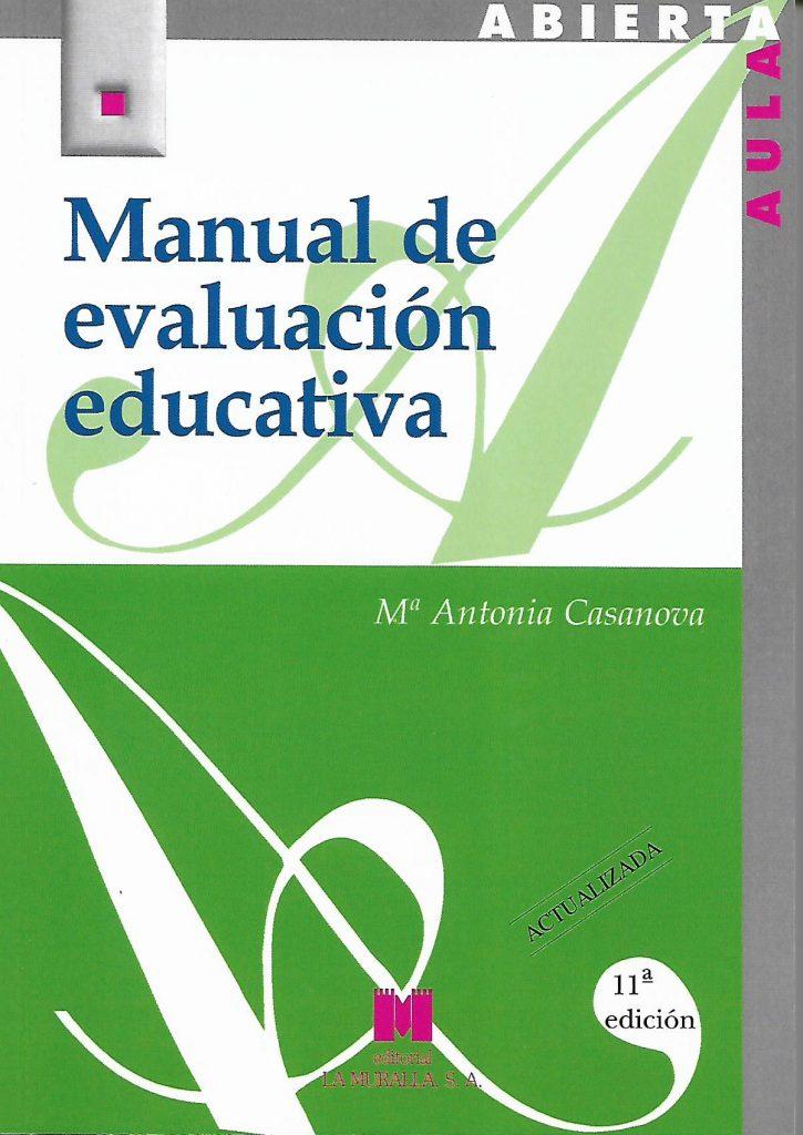 evaluacion educativa manual María Antonia Casanova, la educación de calidad, integradora e inclusiva. Invitada de 10 en Edukalizando.